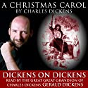 A Christmas Carol: Dickens on Dickens Audiobook by Charles Dickens Narrated by Gerald Dickens