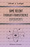img - for Some Recent Thought-Transference Experiments: Proceedings of the Society for Psychical Research, Part 20, 1892 book / textbook / text book