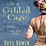 In a Gilded Cage (       UNABRIDGED) by Rhys Bowen Narrated by Nicola Barber