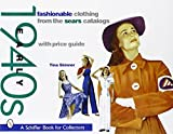 img - for Fashionable Clothing from the Sears Catalogs: Early 1940s (A Schiffer Book for Collectors) book / textbook / text book