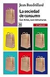 El libro de Jean Baudrillard, La sociedad de consumo, es una contribución magistral a la sociología contemporánea que, ciertamente, ya tiene su lugar en el linaje de obras tales como La división del trabajo de Durkheim, La teoría de la clase ...