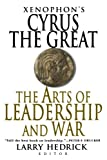 Xenophons Cyrus the Great: The Arts of Leadership and War