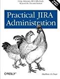 img - for Practical JIRA Administration by Doar, Matthew B. (2011) Paperback book / textbook / text book