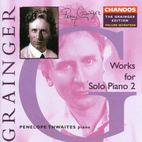 Grainger Edition, Vol. 17: Works for Solo Piano 2