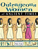 Outrageous Women Of Ancient Times (Turtleback School & Library Binding Edition) (0613892542) by Leon, Vicki