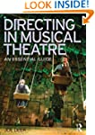 Directing in Musical Theatre: An Esse...