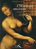 echange, troc Pr. Alain Schnapp, François Lebrette - L'Histoire ancienne à travers 100 chefs-d'oeuvres de la peinture
