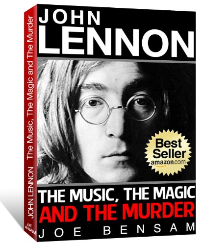 John Lennon Biography: The Music, The Magic & The Murder