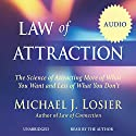Law of Attraction: The Science of Attracting More of What You Want and Less of What You Don't (       UNABRIDGED) by Michael J. Losier Narrated by Michael J. Losier