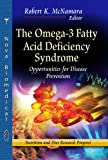 img - for The Omega-3 Fatty Acid Deficiency Syndrome: Opportunities for Disease Prevention (Nutrition and Diet Research Progress) book / textbook / text book