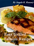 Easy Grilled Salmon Recipes