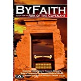 ByFaith - Quest for the Ark of the Covenant: Exploring Tutankhamun's Treasure, Shishak's Siege of Jerusalem, the Queen of Sheba's Ethiopia and the Lost Gold of Solomon's Temple [DVD]by Paul Backholer