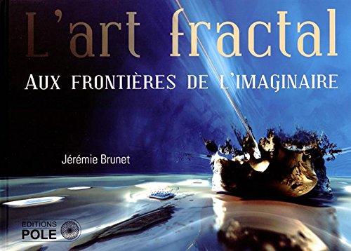 L'art fractal : Aux frontières de l'imaginaire