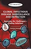 img - for Global Infectious Disease Surveillance and Detection: Assessing the Challenges -- Finding Solutions, Workshop Summary book / textbook / text book