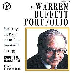 The Warren Buffett Portfolio: Mastering the Power of the Focus Investment Strategy Hörbuch von Robert G. Hagstrom Gesprochen von: Stefan Rudnicki