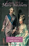 Louis XVI et Marie-Antoinette : Un couple en politique