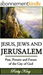 Jesus, Jews & Jerusalem: Past, Presen...