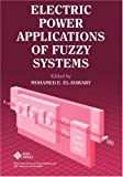 Electric Power Applications of Fuzzy Systems (IEEE Press Series on Power Engineering)
