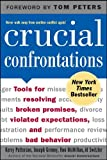 Crucial Confrontations (0071446524) by Patterson, Kerry/Grenny, Joseph/McMillan, Ron/Switzler, Al