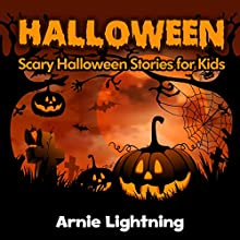 Halloween: Scary Halloween Short Stories for Kids (       UNABRIDGED) by Arnie Lightning Narrated by Fred Wolinsky