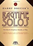Harry Breuer's Ragtime Solos: Five Solos for Xylophone, Marimba or Vibes: With Piano Accompaniment