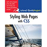Styling Web Pages with CSS: Visual QuickProject Guide (Visual QuickProject Guides)by Tom Negrino