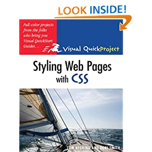 Styling Web Pages with CSS: Visual QuickProject Guide: Tom Negrino, Dori Smith: 9780321555571: Amazon.com: Books