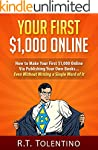 YOUR FIRST $1,000 ONLINE (Updated for...