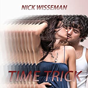 Time Trick: A Short Story | [Nick Wisseman]
