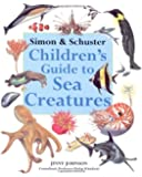 Simon & Schuster Children's Guide to Sea Creatures