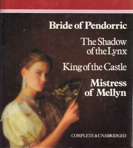 Victoria Holt Omnibus: Bride of Pendorric; The Shadow of the Lynx; King of the Castle, and,  Mistress of Mellyn