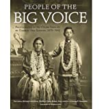 img - for BY Jones, Tom ( Author ) [{ People of the Big Voice: Photographs of Ho-Chunk Families by Charles Van Schaick, 1879-1942 By Jones, Tom ( Author ) Oct - 01- 2011 ( Hardcover ) } ] book / textbook / text book