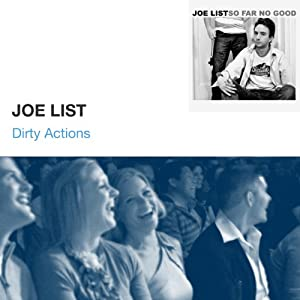 Dirty Actions | [Joe List]