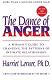 Dance of Anger: A Womans Guide to Changing the Patterns of Intimate Relationships