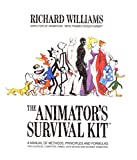img - for The Animator's Survival Kit: A Manual of Methods, Principles and Formulas for Classical, Computer, Games, Stop Motion and Internet Animators book / textbook / text book