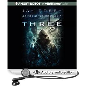 Three: Legends of the Duskwalker, Book 1 (Unabridged)