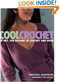 Cool Crochet: 30 Hot, Fun Designs to Crochet and Wear