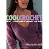 Cool Crochet: 30 Hot, Fun Designs to Crochet and Wearby Melissa Leapman