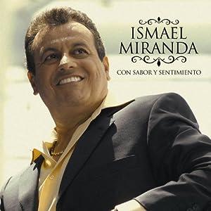 Ismael Miranda - Con Sabor Y Sentimiento - Amazon.com Music