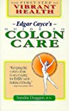 img - for Edgar Cayce's Guide to Colon Care: The First Step to Vibrant Health by Sandra Duggan (1995-10-01) book / textbook / text book