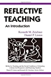 Reflective Teaching: An Introduction (Reflective Teaching and the Social Conditions of Schooling Series) (080588050X) by Kenneth M. Zeichner