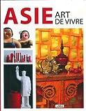 echange, troc Marion Bravo-Bhasin, Tatjana Johnsson - Asie Art de Vivre