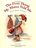 The First Thing My Mama Told Me (New York Times Best Illustrated Books (Awards))