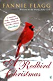 A Redbird Christmas by Flagg, Fannie (2005) Paperback