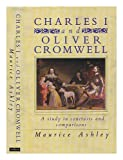 Charles I and Cromwell (0413162702) by Ashley, Maurice