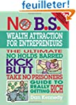 No B.S. Wealth Attraction for Entrepr...