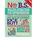 No B.S. Wealth Attraction for Entrepreneurs ~ Dan S. Kennedy