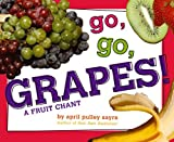 img - for Go, Go, Grapes!: A Fruit Chant book / textbook / text book