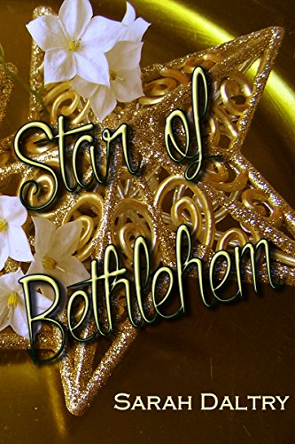 Sarah Daltry - Star of Bethlehem (A Flowering Novella)