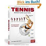 Tennis - Perfekte Technik, kluge Taktik: Mit Rundum-Analyse aller Schlagphasen
